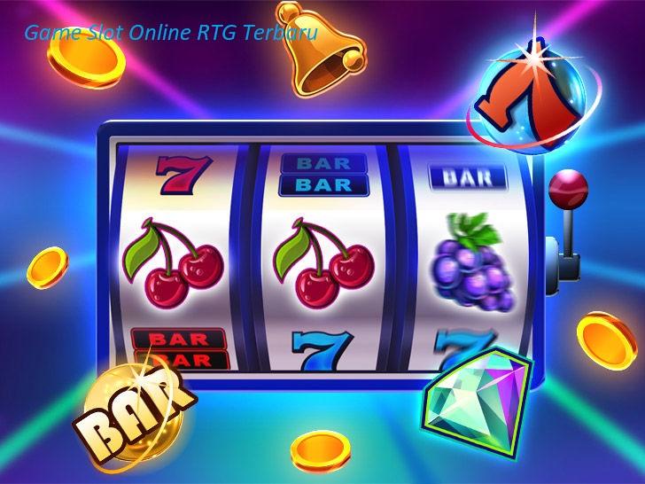 Game Slot Online RTG Terbaru